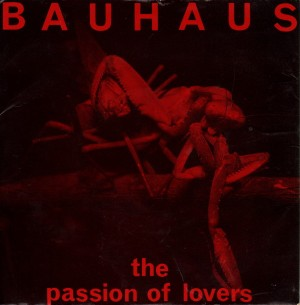 Bauhaus - The Passion Of Lovers (7'')