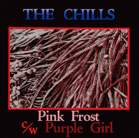 The Chills - Pink Frost