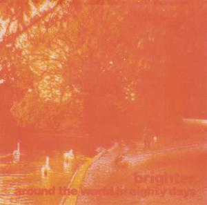 Brighter - Around The World In Eighty Days (7'')