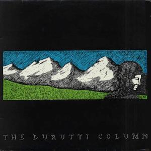 The Durutti Column - Lips That Would Kiss