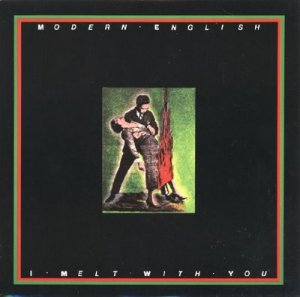 Modern English - I Melt With You