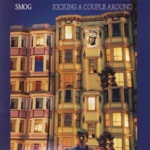 Smog - Kicking A Couple Around