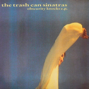The Trash Can Sinatras - Obscurity Knocks