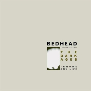 Bedhead - The Dark Ages