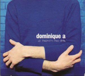Dominique A. - Le Twenty-Two Bar (CD)