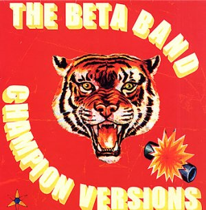 The Beta Band - Champion Versions