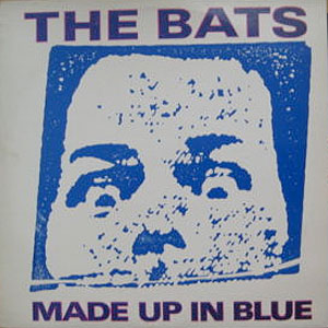 The Bats - Made Up In Blue