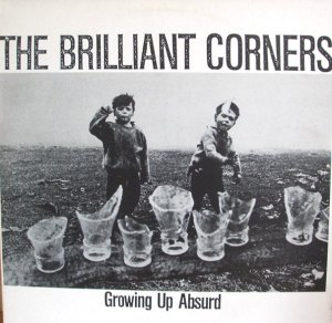 The Brilliant Corners - Growing Up Absurd