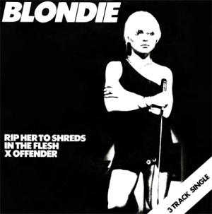 Blondie - Rip Her To Shreds (7'')