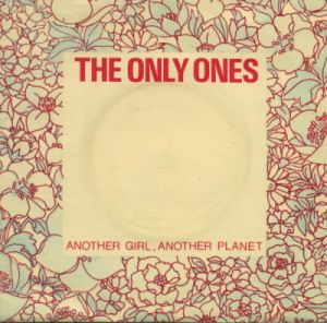 The Only Ones - Another Girl, Another Planet (7'')