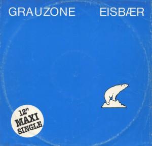Grauzone - Eisbär (12'')