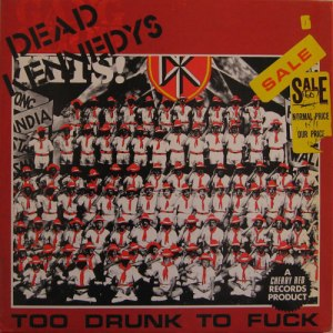 Dead Kennedys - Too Drunk To Fuck (12'')