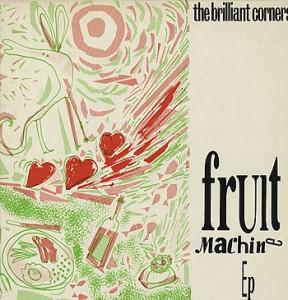 The Brilliant Corners - Fruit Machine (12'')