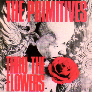 The Primitives - Thru The Flowers (12'')