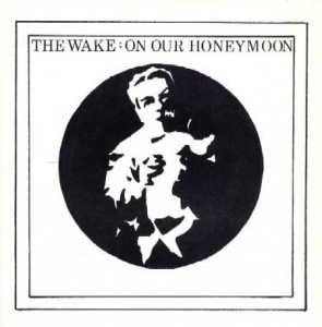 The Wake - On Our Honeymoon (7'')