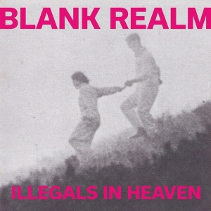 Blank Realm - Illegals In Heaven (2015)