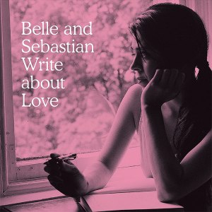 Belle And Sebastian - Write About Love (2010)