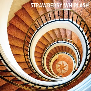 Strawberry Whiplash - Stuck In The Never Ending Now (2015)