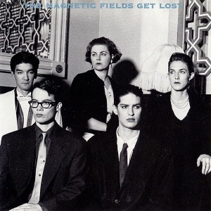 The Magnetic Fields - Get Lost (1995)