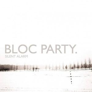 Bloc Party - Silent Alarm (Wichita Records, 2005)