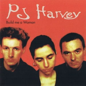 P.J. Harvey - Build Me A Woman