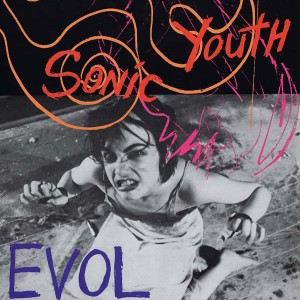 Sonic Youth - EVOL (SST Records, 1987)